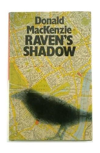 Raven's Shadow By Donald MacKenzie