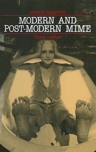Modern and Post-modern Mime By Thomas Leabhart