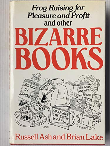Bizarre Books By Edited by Russell Ash