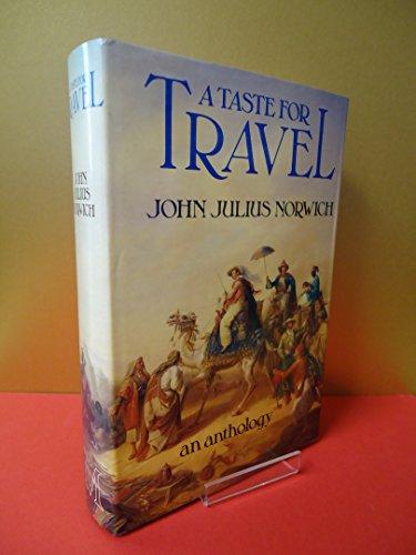 A Taste for Travel By John Julius Norwich