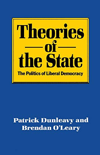 Theories of the State By Patrick Dunleavy