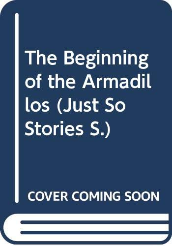 The Beginning of the Armadillos By Rudyard Kipling