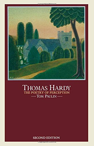 Thomas Hardy: The Poetry of Perception By Tom Paulin