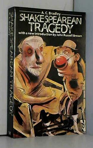 Shakespearean Tragedy By A. C. Bradley