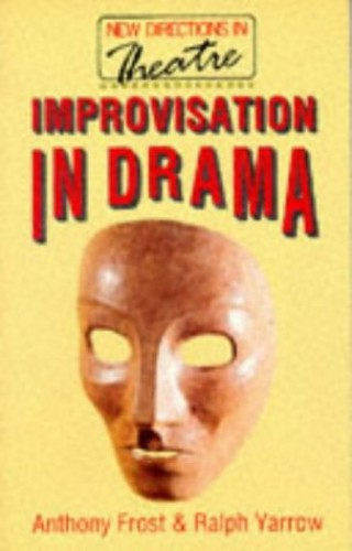 Improvisation in Drama By Anthony Frost
