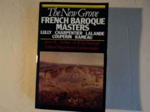 French Baroque Masters (New Grove Composer Biography) By James R. Anthony