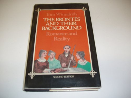 The Brontes and Their Background By Tom Winnifrith