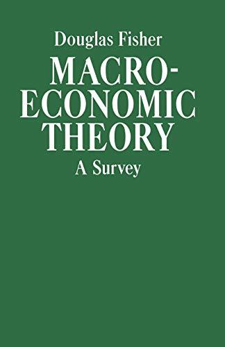 Macroeconomic Theory: A Survey by Douglas Fisher