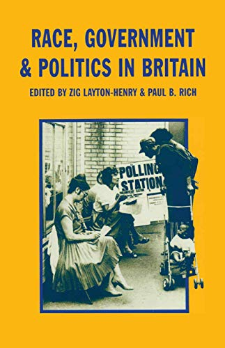Race, Government and Politics in Britain By Zig Layton-Henry