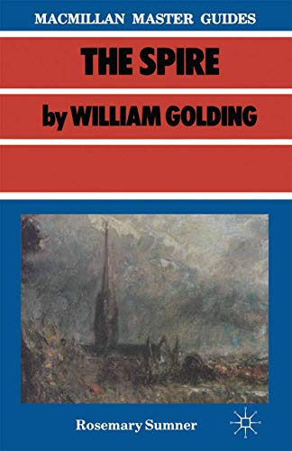 The Spire by William Golding (Macmillan Master Guides) by Rosemary Sumner