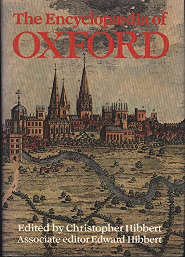 The Encyclopaedia of Oxford By Christopher Hibbert