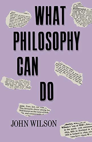 What Philosophy Can Do By John Wilson