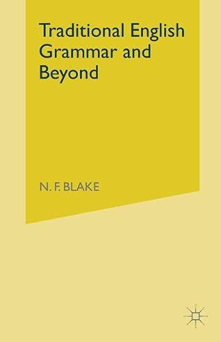 Traditional English Grammar and Beyond By N. F. Blake