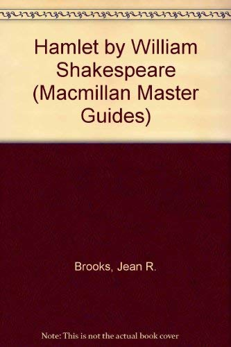 """""""Hamlet"""" by William Shakespeare (Macmillan Master Guides) By Jean R. Brooks"""
