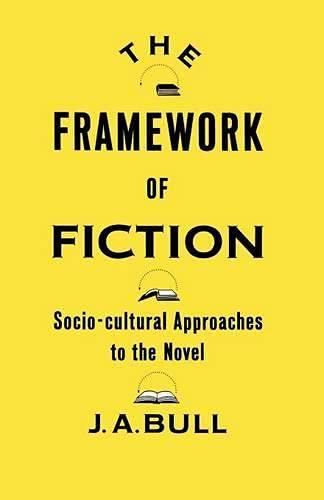 The Framework of Fiction By Dr. John Bull