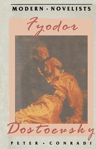 Fyodor Dostoevsky By Peter J. Conradi