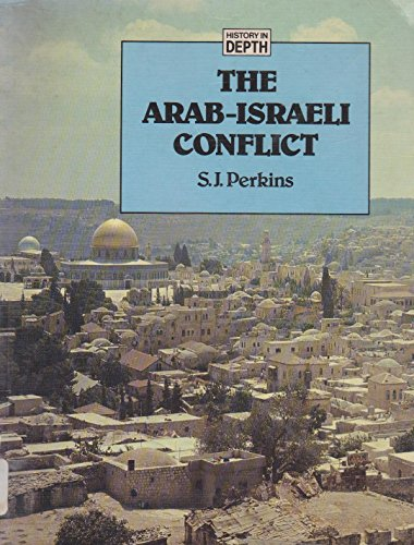 The Arab-Israeli Conflict By S.J. Perkins