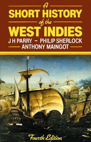 A Short History of the West Indies 4e By J. H. Parry