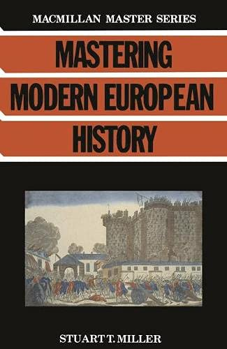 Mastering Modern European History By S.T. Miller