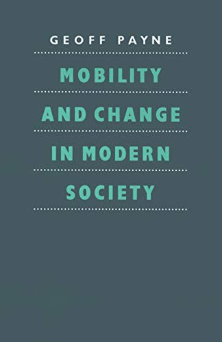 Mobility and Change in Modern Society By G. Payne
