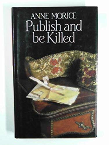 Publish And Be Killed By Anne Morice