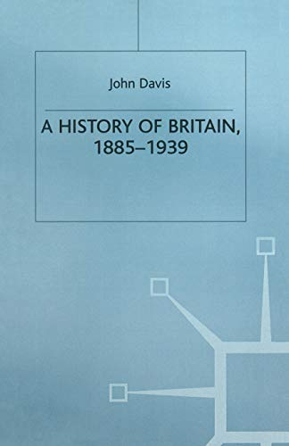 A History of Britain, 1885-1939 By J. Davis