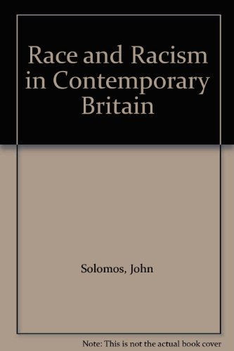 Race and Racism in Contemporary Britain By John Solomos