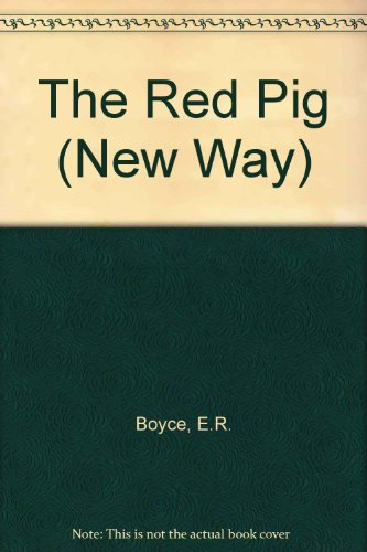 The Red Pig By E.R. Boyce