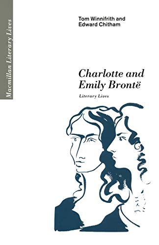 Charlotte and Emily Bronte By Edward Chitham