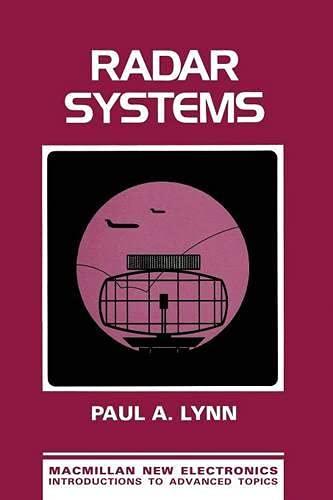 Radar Systems (Macmillan new electronics series) By Paul A. Lynn