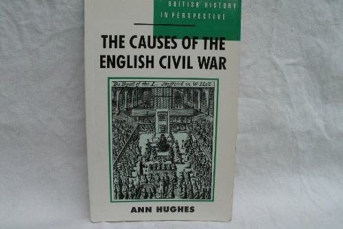The Causes of the English Civil War By Ann Hughes