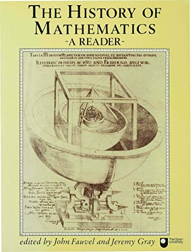 The History of Mathematics: An Open University Course Reader Edited by John Fauvel