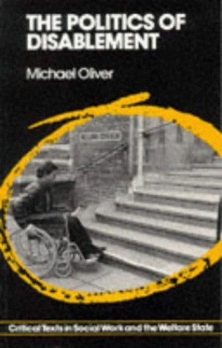The Politics of Disablement By Michael Oliver