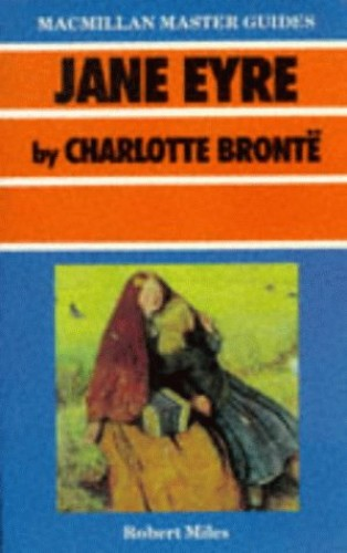 Jane Eyre by Charlotte Bronte By Robert Miles