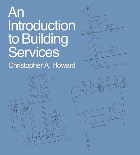 An Introduction to Building Services (Building & Surveying Series) By Christopher A. Howard