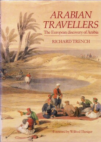 Arabian Travellers By Richard Trench