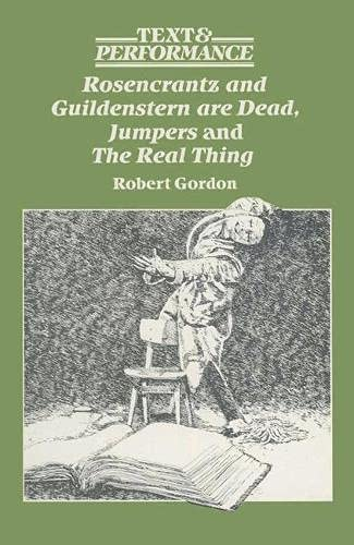 """""""Rosencrantz and Guildenstern are Dead"""", """"Jumpers"""" and """"The Real Thing"""" By Robert Gordon"""