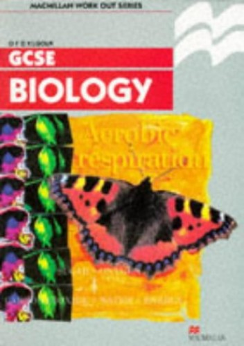 Work Out Biology GCSE By O. F. G. Kilgour