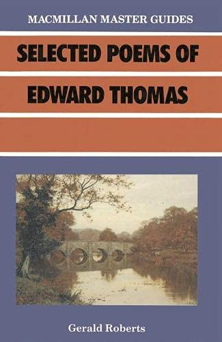 Selected Poems of Edward Thomas By Gerald Roberts