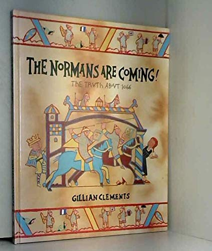 The Normans are Coming! By Gillian Clements