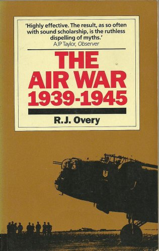 The Air War, 1939-45 By R. J. Overy