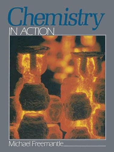 Chemistry in Action By M.H. Freemantle