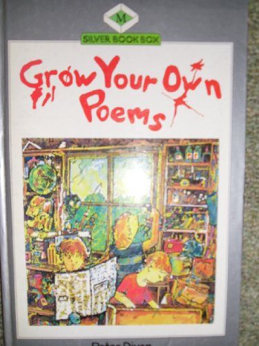 Grow Your Own Poems By Peter Dixon