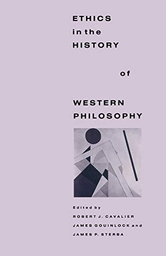 Ethics in the History of Western Philosophy By Robert Cavalier