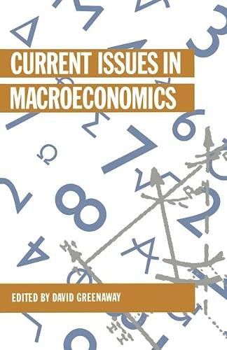 Current Issues in Macroeconomics By Edited by Professor David Greenaway