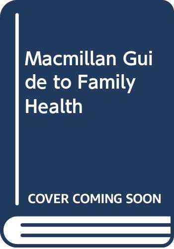 Macmillan Guide to Family Health By Edited by Tony Smith