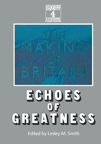 Making of Britain By Edited by Lesley M. Smith