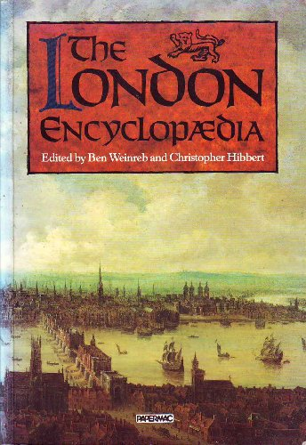 The London Encyclopedia By Edited by Ben Weinreb
