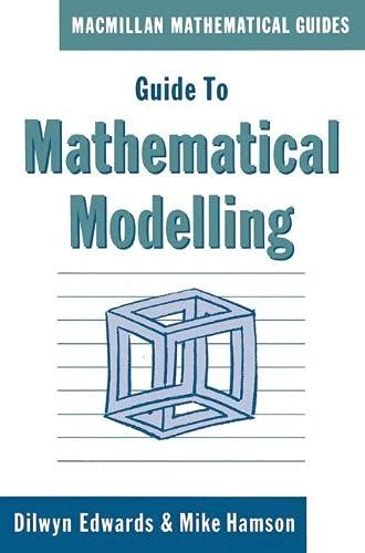 Guide to Mathematical Modelling (Mathematical Guides) By Dilwyn Edwards