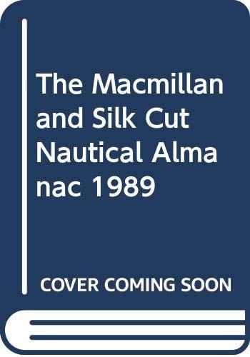 The Macmillan and Silk Cut Nautical Almanac By Volume editor Dick Hewitt